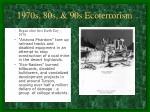 1970s 80s 90s ecoterrorism