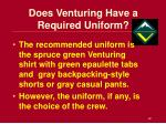 does venturing have a required uniform