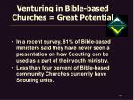 venturing in bible based churches great potential