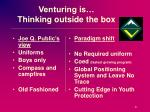venturing is thinking outside the box