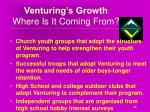 venturing s growth where is it coming from