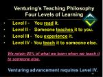 venturing s teaching philosophy four levels of learning