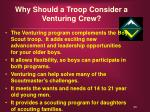 why should a troop consider a venturing crew