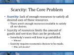 scarcity the core problem