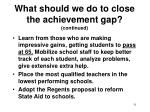 what should we do to close the achievement gap continued