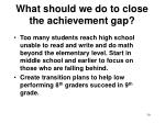 what should we do to close the achievement gap