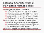 essential characteristics of plan based methodologies