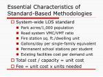 essential characteristics of standard based methodologies