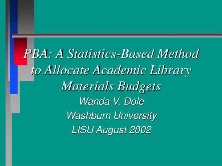 pba a statistics based method to allocate academic library materials budgets n.