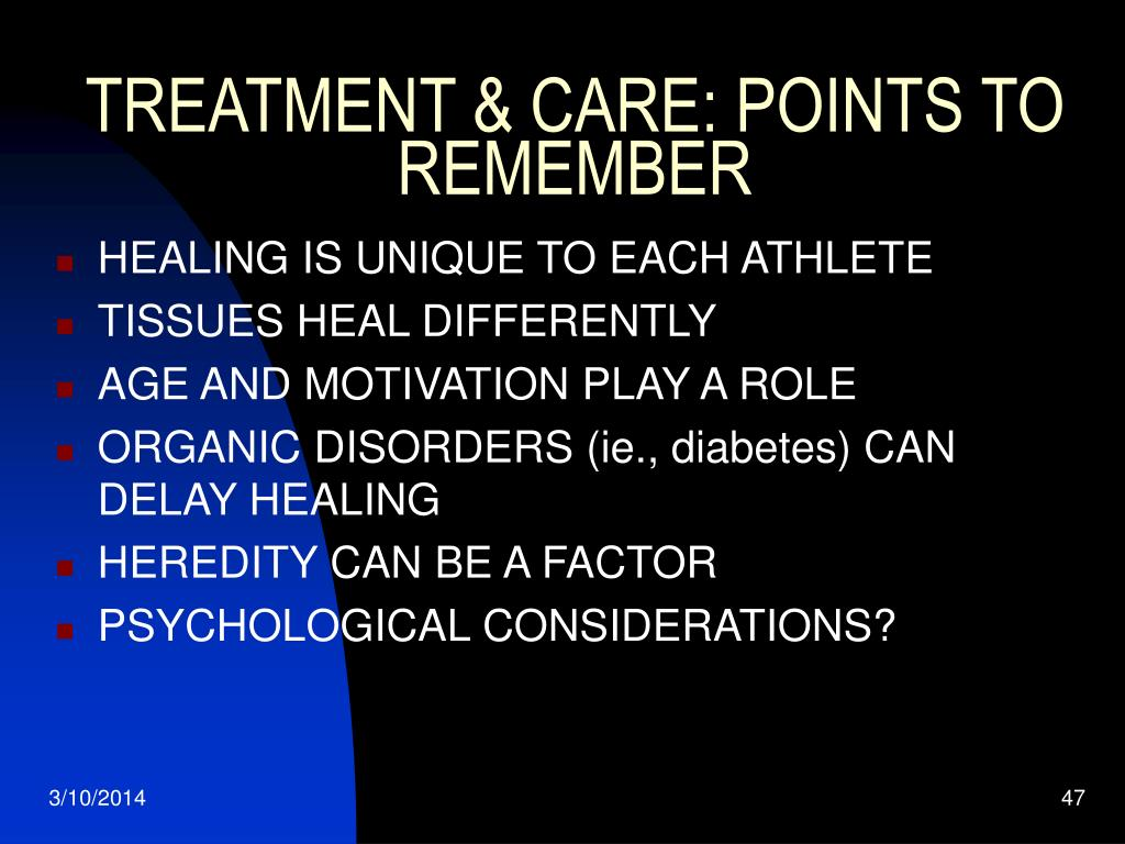 TREATMENT & CARE: POINTS TO REMEMBER
