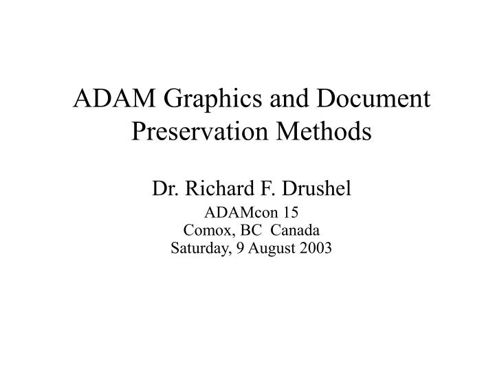 adam graphics and document preservation methods n.