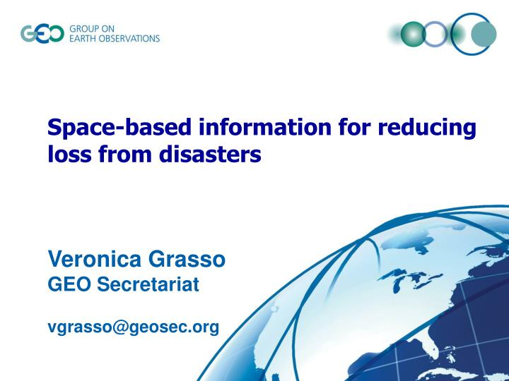 space based information for reducing loss from disasters n.