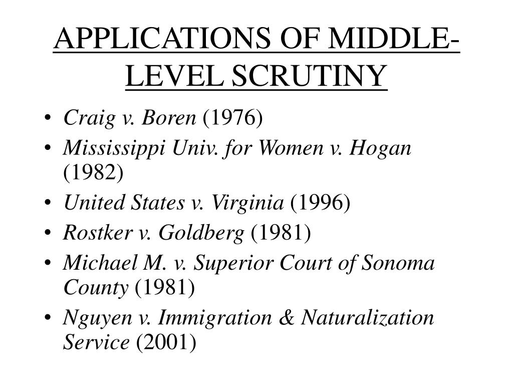 APPLICATIONS OF MIDDLE-LEVEL SCRUTINY