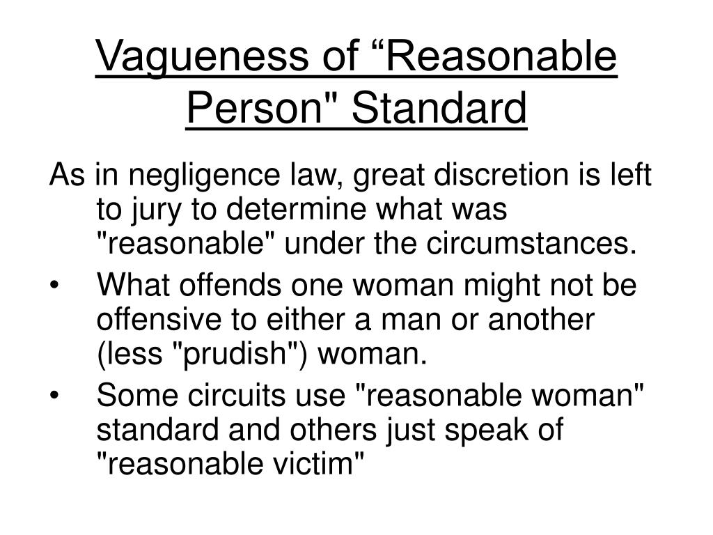 """Vagueness of """"Reasonable Person"""" Standard"""