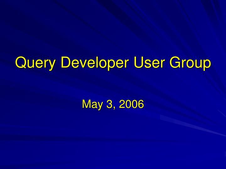 query developer user group n.