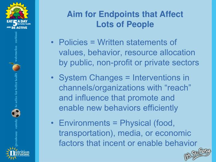 Aim for Endpoints that Affect