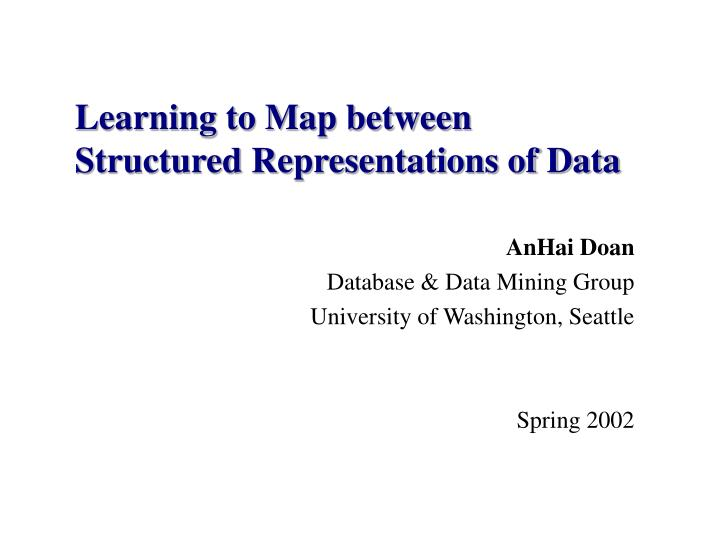learning to map between structured representations of data n.