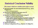 statistical conclusion validity the extent to which two variables can be said to co vary