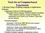 tools for an computer based experiments