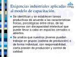 exigencias industriales aplicadas al modelo de capacitaci n