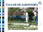 taller de jardiner a