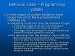 behavior class programming pitfalls