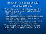 behavior initialization and processstimulus
