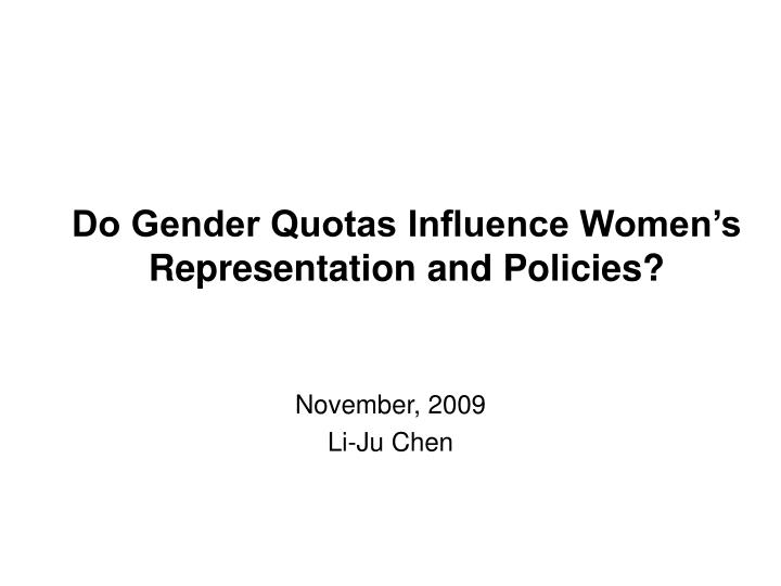 do gender quotas influence women s representation and policies n.
