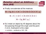 rotation about an arbitrary axis 6 6
