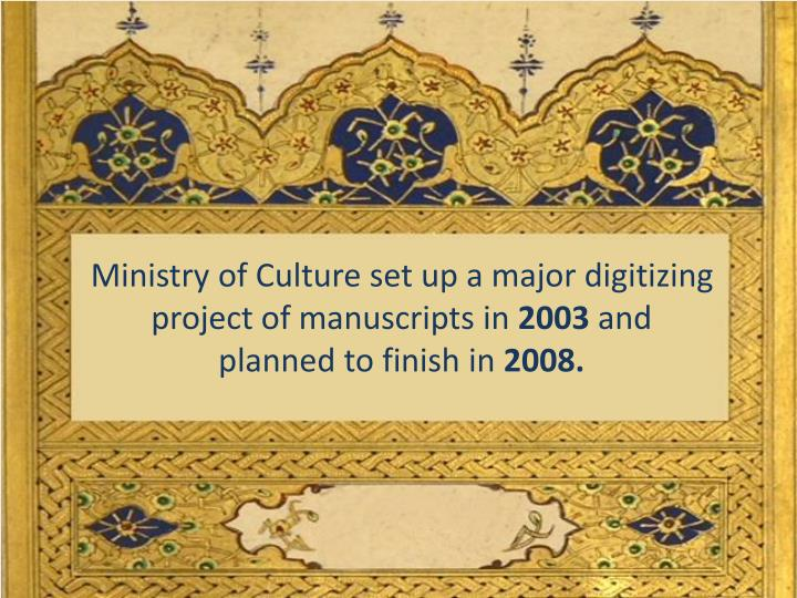 Ministry of Culture set up a major digitizing project of manuscripts in