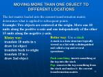 moving more than one object to different locations