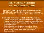 baker county arboretum tree identification guide