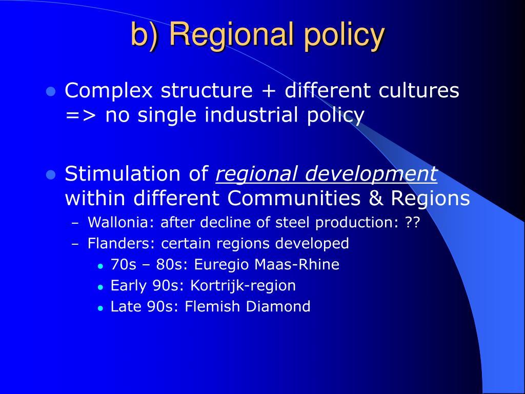 b) Regional policy