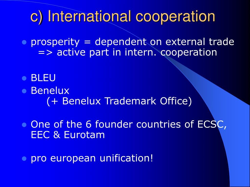 c) International cooperation
