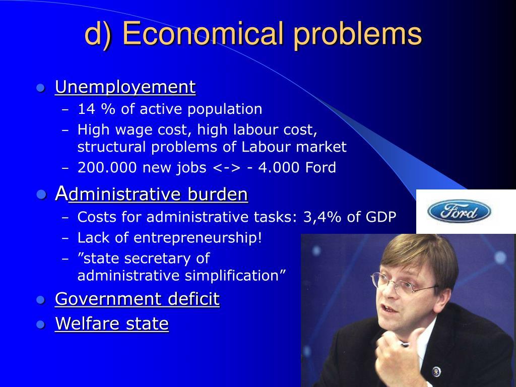 d) Economical problems