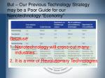 but our previous technology strategy may be a poor guide for our nanotechnology economy