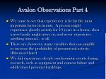 avalon observations part 4
