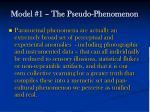 model 1 the pseudo phenomenon
