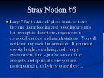 stray notion 6