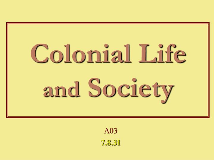 colonial life and society n.