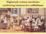 eighteenth century merchants conducting business in a coffeehouse