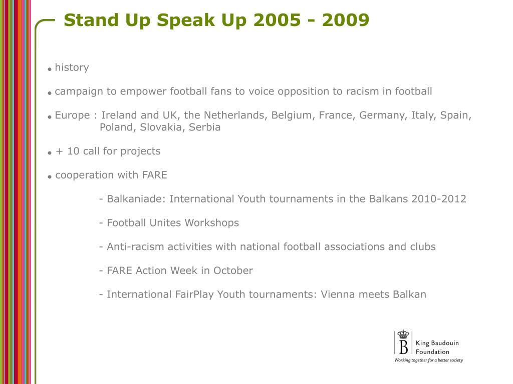 Stand Up Speak Up 2005 - 2009