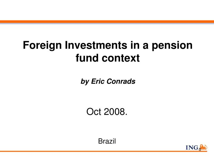 foreign investments in a pension fund context by eric conrads