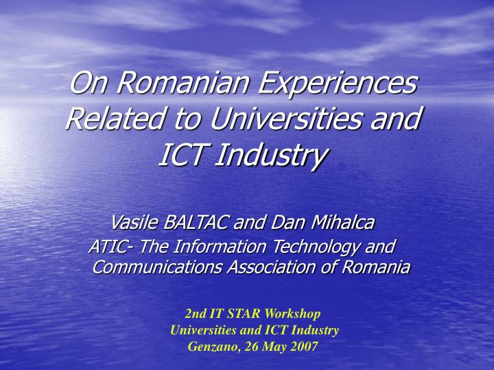 on romanian experiences related to universities and ict industry n.
