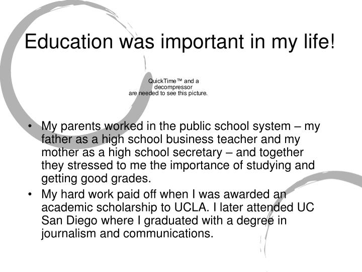 Education was important in my life