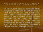 a conflict of type and stereotype