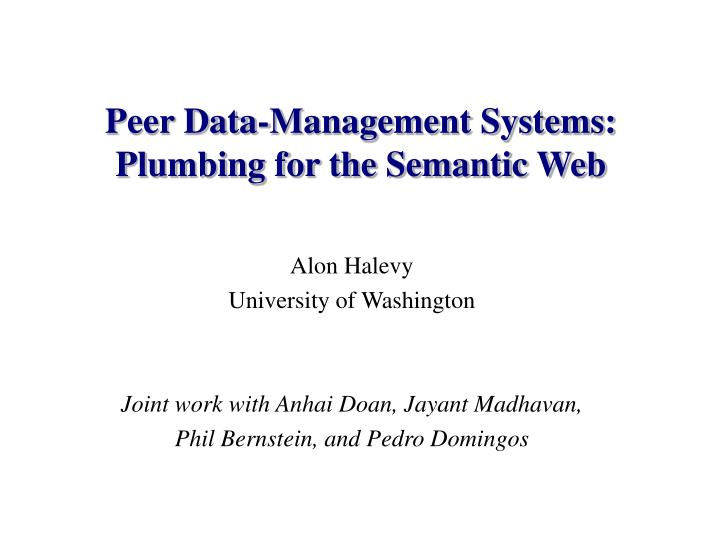 peer data management systems plumbing for the semantic web n.