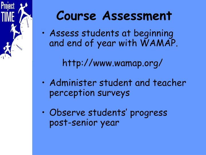 Assess students at beginning and end of year with WAMAP.