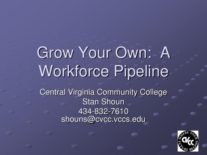Grow your own a workforce pipeline