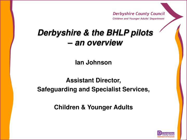 derbyshire the bhlp pilots an overview n.